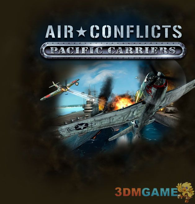 3DM全国首发《空中冲突:太平洋航母》PC正式版发布