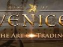 """《威尼斯崛起》演示片段 """"贸易"""""""