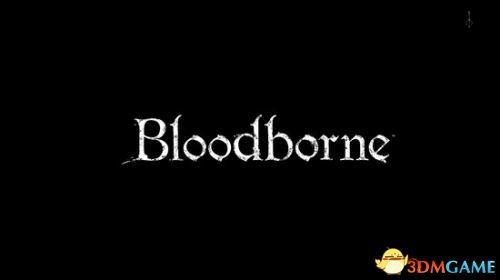 《血源》读盘时间长遭吐槽 开发商称复杂场景所致