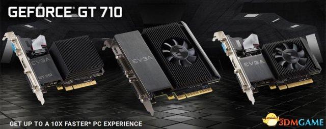 一统入门级显卡 GT 710正式发布 10倍于集显性能