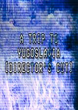 南斯拉夫之旅:导演剪辑版 英文免安装版