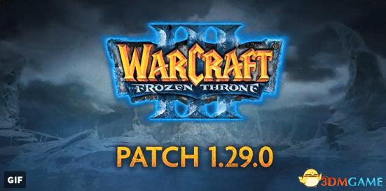 《魔兽争霸3》1.29.0更新 最后一个支持XP的版本