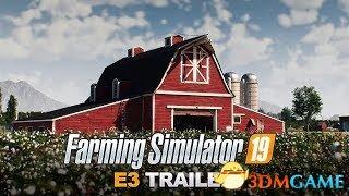 E3 2018:《模拟农场19》预告 最好的农场模拟体验