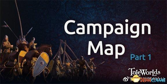 《骑马与砍杀2》最新开发日志中文版 战役地图