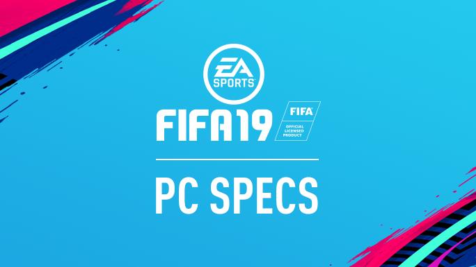 《FIFA 19》PC配置公布 GTX 670便可畅玩