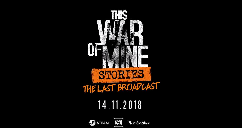 《这是我的战争》新DLC最后的广播预告 11月14日发售