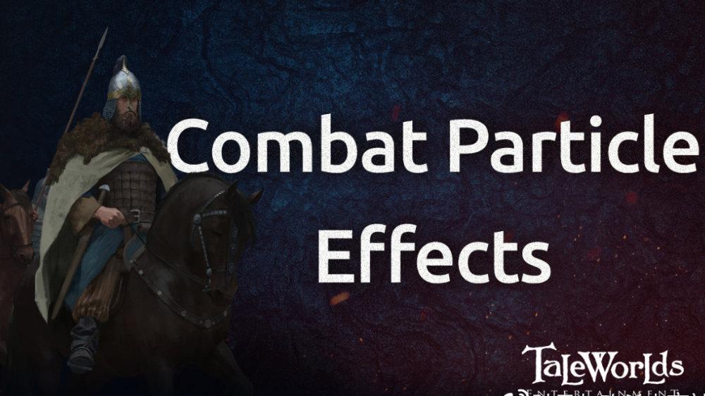 《骑马与砍杀2》画质提升了多少?战斗粒子效果介绍