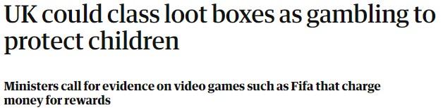 英国政府将寻求证据将开箱划为赌博 今年晚些时候进行