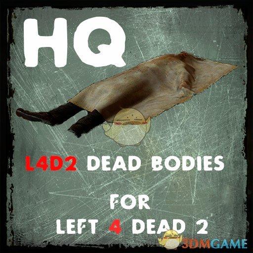 《求生之路2》高清的尸体和尸体袋纹理MOD