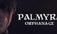 《帕尔米拉孤儿院》PC配置需求一览