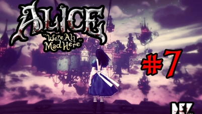 【DEV】【打扑克】Alice: Madness Returns 爱丽丝:疯狂回归 (Part 7)