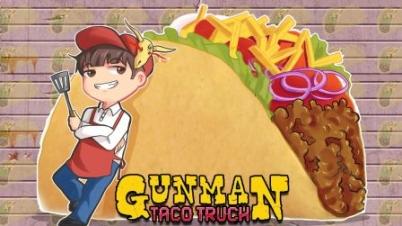 【逆风笑】Gunman Taco Truck 试玩